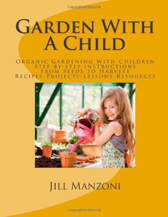 Garden With A Child: Gardening With Children « LibraryUserGroup.com – The Library of Library User Group