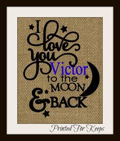 A personal favorite from my Etsy shop https://www.etsy.com/listing/214795710/i-love-you-to-the-moon-and-back