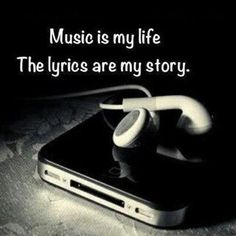 Music is my life, the lyrics are my story. I couldn't live without listening to my music because music is the way i express myself through my own songs. I make sure to listen to music every day. Emo Quotes, Lyric Quotes, Life Quotes, Heart Quotes, Band Quotes, Qoutes, Quotes Pics, Crush Quotes, Wisdom Quotes
