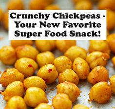 Crunchy Chickpeas - Your New Favorite Super Food Snack!