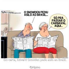 Somente para passar o Carnaval #EdwardSnowden #asilo #Brasil #carnaval #Alpino ( Apud FB / Humor Político ) #kkk #lol #ÉCoisaNossa
