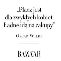 Zgadzacie się? #oscarwilde #quotes #cytat #cytaty #zlotemysli #złotemyśli #harpersbazarpolska #bazaar #zakupy #shoppingonline