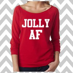 Jolly AF Funny Christmas Sweatshirt Ugly by TheLovePinkBoutique Diy Ugly Christmas Sweater, Tacky Christmas, Funny Christmas Shirts, Ugly Sweater Party, Christmas Humor, Christmas Pics, Funny Christmas Quotes, Funny Xmas Sweaters, Christmas Vinyl