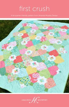 First Crush is a fat-quarter friendly, twin-sized quilt that is actually a deceptively simple quilt made from just one block!
