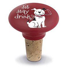 Sit, Stay, Drink Ceramic Bottle Stopper