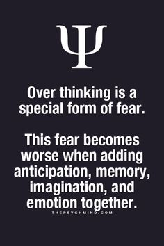 Overthinking is form of fear. It becomes worse when adding anticipation, memory, imagination and emotion together. Psychology Fun Facts, Psychology Says, Psychology Quotes, Color Psychology, Relation D Aide, Physiological Facts, Quotes To Live By, Life Quotes, Subconscious Mind