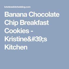 Banana Chocolate Chip Breakfast Cookies - Kristine's Kitchen