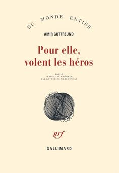Pour elle, volent les héros eBook: Amir Gutfreund, Katherine Werchowski: Amazon.fr: Boutique Kindle