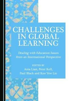 #newbook: Challenges in Global Learning : Dealing with Education Issues from an International Perspective./ Peter Kell.  http://solo.bodleian.ox.ac.uk/OXVU1:LSCOP_OX:oxfaleph020753487