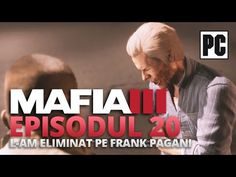MAFIA III - L-am eliminat pe Frank Pagani - Episodul 20 [Gameplay in rom...