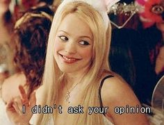 • I didn't ask for your opinion ❣I asked for Mean Girls on DVD