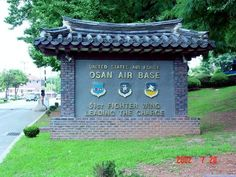 Osan Air Base, Korea  My dad, brother Greg, & niece Heather all served here.  In respect I named my kity Osan
