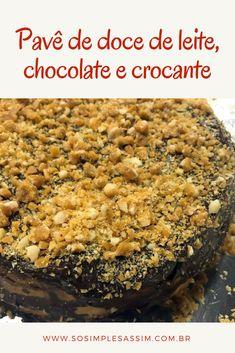 Pavê de doce de leite, chocolate e crocante. Uma sobremesa perfeita.