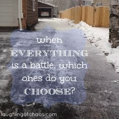 When everything is a battle, which ones do you choose?