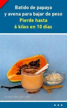 Batido de papaya y avena para bajar de peso. ¡Pierde hasta 6 kilos en 10 días!