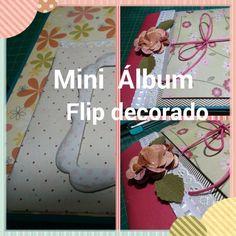 SCRAPBOOKING Mini Álbum Flip Decorado TUTORIAL