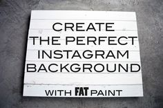 Create an Instagram background using FAT Paint to up your Instagram game! #DIY #socialmedia #instagram