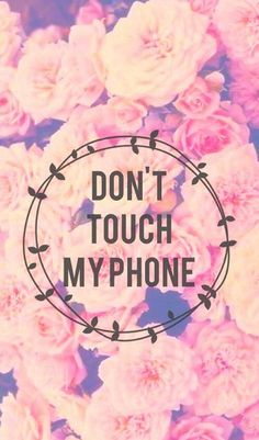 #Don't touch ........... #Myphone....