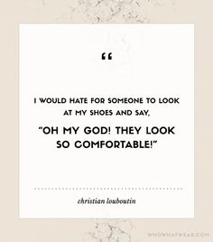 #TuesdayShoesday:+9+Shoe+Quotes+To+Know+And+Love+via+@WhoWhatWearAU