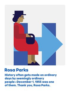 History often gets made on ordinary days by seemingly ordinary people—December 1, 1955 was one of them. Thank you, Rosa Parks.