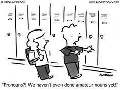Grammar Cartoon 6379: Pronouns?! We haven't even done amateur nouns yet!