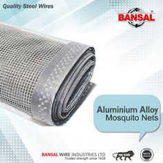 #BansalGroup: #AluminiumAlloy (Mosquito Nets) Mosquito Net, Stainless Steel Wire, Wire Mesh, High Carbon Steel, Galvanized Steel, Aluminium Alloy