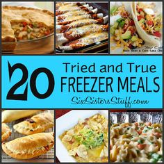 20 Tried and True Freezer Meals- perfect to make ahead and pull out of the freezer when you need dinner in a hurry! SixSistersStuff.com #freezermeal #recipe-I hear its good to have some meals frozen when coming home from the hospital...we'll see if I can remember to do this ahead of time.