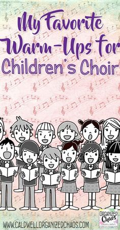My Favorite Warm-Ups for Children's Choir. Organized Chaos. Great ideas for choral warm-ups that work for beginning choir with young students. Fun and easy ways to get students engaged and working on specific choral concepts and skills without taking too