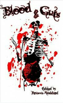 """Blood And Guts""  ***  Brianna Stoddard  (2013)"
