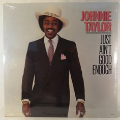 "Johnnie Taylor - Just Ain't Good Enough (1982) Beverly Glen. Contains the wonderful ""What About My Love""."