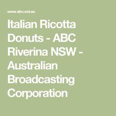 Italian Ricotta Donuts - ABC Riverina NSW - Australian Broadcasting Corporation