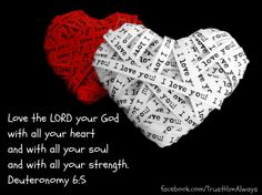 L<3ve the Lord your God with all your heart
