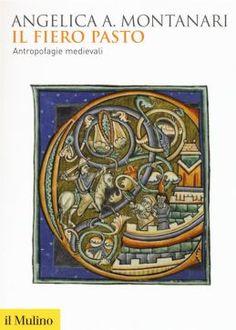 """Italia Medievale: """"Il fiero pasto. Antropofagie medievali"""" presentazione a Imola (BO)"""