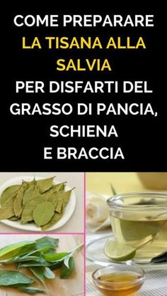 The infusion that eliminates belly fat, back and arms .- L'infuso che elimina il grasso di pancia, schiena e braccia in 4 giorni How to Prepare Sage Herbal Tea for Destruction of Belly Fat, Back and Arms - Herbal Remedies, Health Remedies, Home Remedies, Natural Remedies, Salvia, Chocolate Slim, 1200 Calories, Raw Food Recipes, Healthy Habits