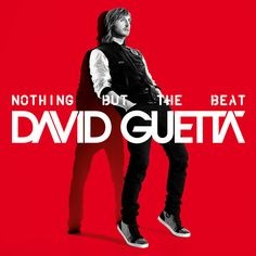 """David Guetta """"Nothing but the beat"""""""
