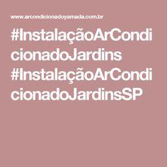 #InstalaçãoArCondicionadoJardins #InstalaçãoArCondicionadoJardinsSP