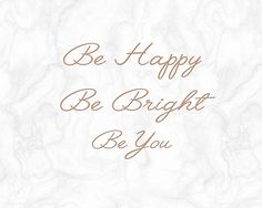 Be happy, Be bright, Be you.   Rose Gold, Marble laptop wallpaper  Landscape 8x10