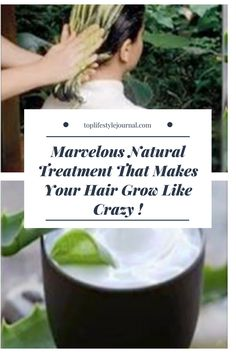 Marvelous Natural Treatment That Makes Your Hair Grow Like Crazy !