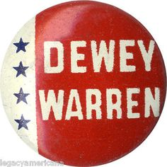 2cfcf33c4cd Pinback button promoting Thomas Dewey for president and Earl Warren for  vice president