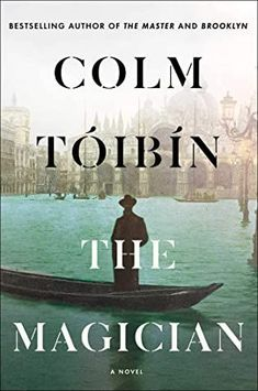In his latest novel, Toibin tells the story of the writer Thomas Mann. Colm Toibin, Nobel Prize In Literature, Reading Groups, Book Recommendations, The Magicians, Bestselling Author, Book Lovers, Books To Read, Nonfiction