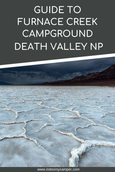 Your complete guide to camping in Furnace Creek Campground in Death Valley National Park, California. What to expect at Furnace Creek Campground, nearby hiking, salt flat sightings, desert sand dunes and other highlights for your next road trip to Death Valley. #furnacecreekcampground #deathvalley