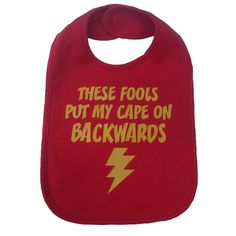 These Fools Put My Cape On Backwards - Baby Bib | 18 Super Cute Handmade Baby Shower Gifts