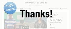 The Mask You Live In, by Jennifer Siebel Newsom, is fully funded on Kickstarter with over 1800 backers!