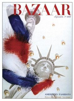 Cover for Harper's Bazaar by Alexey Brodovitch, September, 1939 Alexey Brodovitch, Fashion Magazine Cover, Magazine Covers, Old Glory, Vintage Magazines, Harpers Bazaar, Red White Blue, Independence Day, Cover Photos