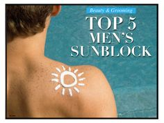 AMDMODE - Now that Summer's just around the corner, make sure to be prepared by following a healthy skin care routine!    What are the top 5 men's sunblock?