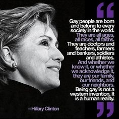 Hilary Clinton on sexuality. Something to think about....