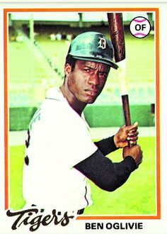Detroit Tiger - Ben Oglivie. Played with the Tigers from 1974 to 1977. He was one of my first favorite baseball players.