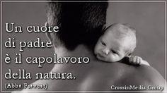 Un #cuore di #padre è il #capolavoro della #natura. (#AbbéPrévost) #festadelpapà #sangiuseppe #papà #festadelpapà2014 #19marzo2014