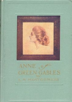 1908 edition of Anne of Green Gables …love this book