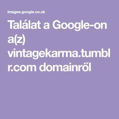Találat a Google-on a(z) vintagekarma.tumblr.com domainről